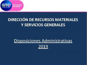 DIRECCIN DE RECURSOS MATERIALES Y SERVICIOS GENERALES Disposiciones