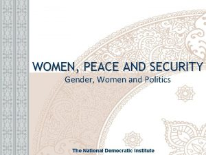 WOMEN PEACE AND SECURITY Gender Women and Politics