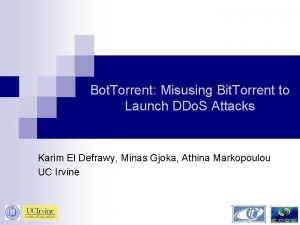 Bot Torrent Misusing Bit Torrent to Launch DDo