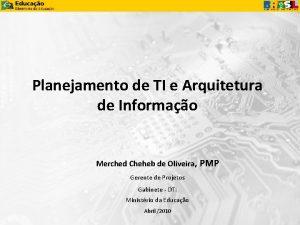 Planejamento de TI e Arquitetura de Informao Merched