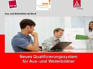 Vorstand Aus und Weiterbilden als Beruf Neues Qualifizierungssystem