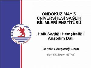 ONDOKUZ MAYIS NVERSTES SALIK BLMLER ENSTTS Halk Sal