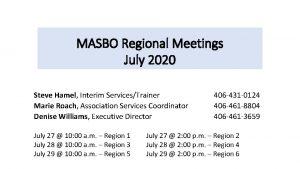 MASBO Regional Meetings July 2020 Steve Hamel Interim
