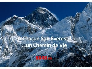 A Chacun Son Everest un Chemin de Vie