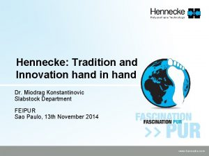 Hennecke Tradition and Innovation hand in hand Dr