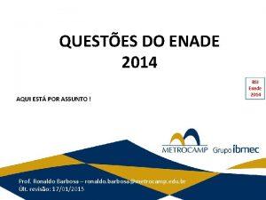 QUESTES DO ENADE 2014 AQUI EST POR ASSUNTO