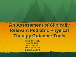 An Assessment of Clinically Relevant Pediatric Physical Therapy