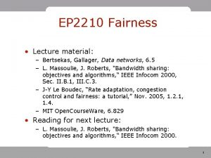 EP 2210 Fairness Lecture material Bertsekas Gallager Data