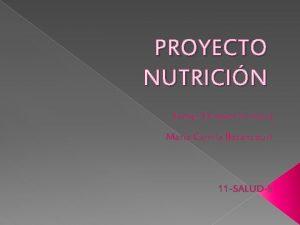 PROYECTO NUTRICIN Evelyn Echavarra meja Mara Camila Betancourt