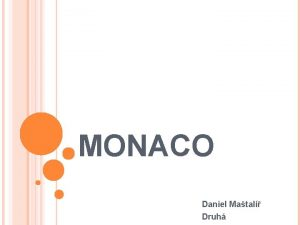 MONACO Daniel Matal Druh OBSAH vod Sttn symboly
