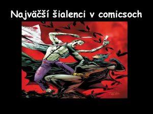 Najv ialenci v comicsoch Preo s ialenci v