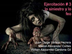 Ejercitacin 3 lo siniestro y lo feo Juan