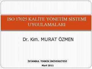 ISO 17025 KALTE YNETM SSTEM UYGULAMALARI Dr Kim