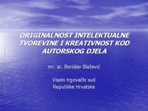 ORIGINALNOST INTELEKTUALNE TVOREVINE I KREATIVNOST KOD AUTORSKOG DJELA