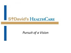 Pursuit of a Vision ST DAVIDS PURSUIT Organizational