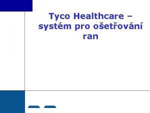 Tyco Healthcare systm pro oetovn ran Chronick rny