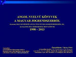ANGOL NYELV KNYVEK A MAGYAR JOGRENDSZERRL RSZBEN MAGYAR