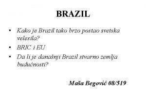 BRAZIL Kako je Brazil tako brzo postao svetska