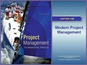 CHAPTER ONE Modern Project Management Copyright 2014 Mc