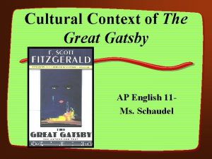 Cultural Context of The Great Gatsby AP English
