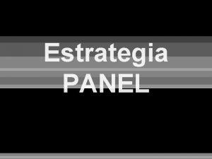 Estrategia PANEL PANEL Contenido 1 Formato bsico de