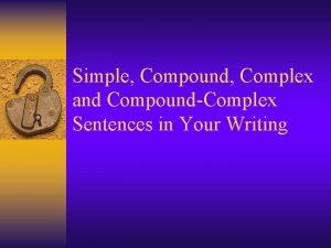 Simple Compound Complex and CompoundComplex Sentences in Your