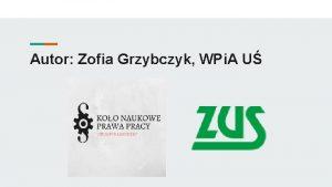 Autor Zofia Grzybczyk WPi A U W tej