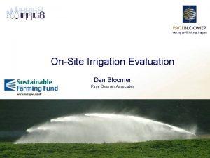 making useful things happen OnSite Irrigation Evaluation Dan