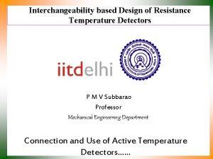 Interchangeability based Design of Resistance Temperature Detectors P