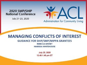 MANAGING CONFLICTS OF INTEREST GUIDANCE FOR SHIPSMPMIPPA GRANTEES