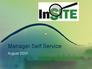 Manager Self Service August 2010 In SITE Self