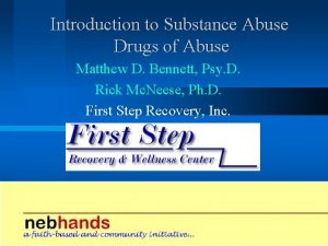 Introduction to Substance Abuse Drugs of Abuse Matthew