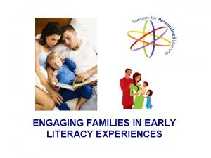 ENGAGING FAMILIES IN EARLY LITERACY EXPERIENCES WHAT IS