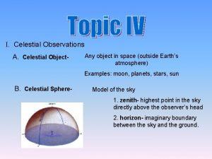 I Celestial Observations A Celestial Object Any object