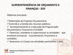 SUPERINTENDNCIA DE ORAMENTO E FINANAS SOF Objetivos principais