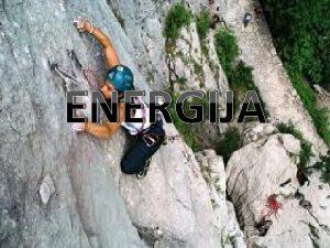ENERGIJA Rad sile Rad je fizika veliina kojom