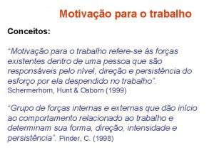 Motivao para o trabalho Conceitos Motivao para o
