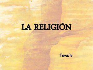 LA RELIGIN Tema Iv Existe la religin La