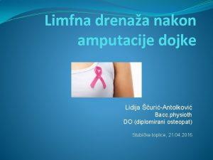 Limfna drenaa nakon amputacije dojke Lidija uriAntolkovi Bacc