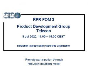 RPR FOM 3 Product Development Group Telecon 8