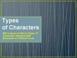 Types of Characters Mini Lesson on Seven Types