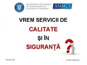 VREM SERVICII DE CALITATE I N SIGURAN Noiembrie