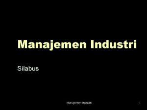 Manajemen Industri Silabus Manajemen Industri 1 Pendahuluan Pengertian