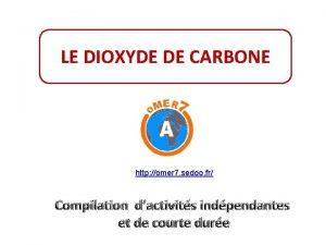 LE DIOXYDE DE CARBONE http omer 7 sedoo