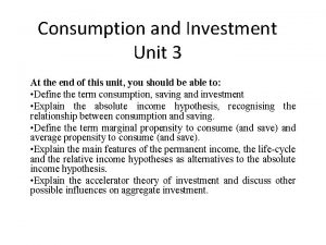 Consumption and Investment Unit 3 At the end