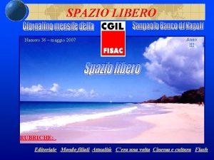 SPAZIO LIBERO Numero 36 maggio 2007 Anno III