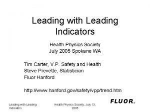 Leading with Leading Indicators Health Physics Society July