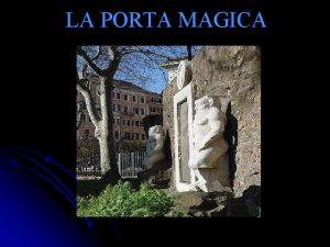 LA PORTA MAGICA Piazza Vittorio Emanuele una delle