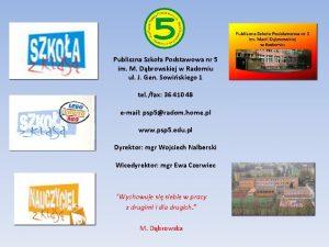Publiczna Szkoa Podstawowa nr 5 im M Dbrowskiej