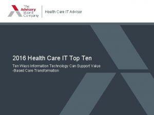Health Care IT Advisor 2016 Health Care IT